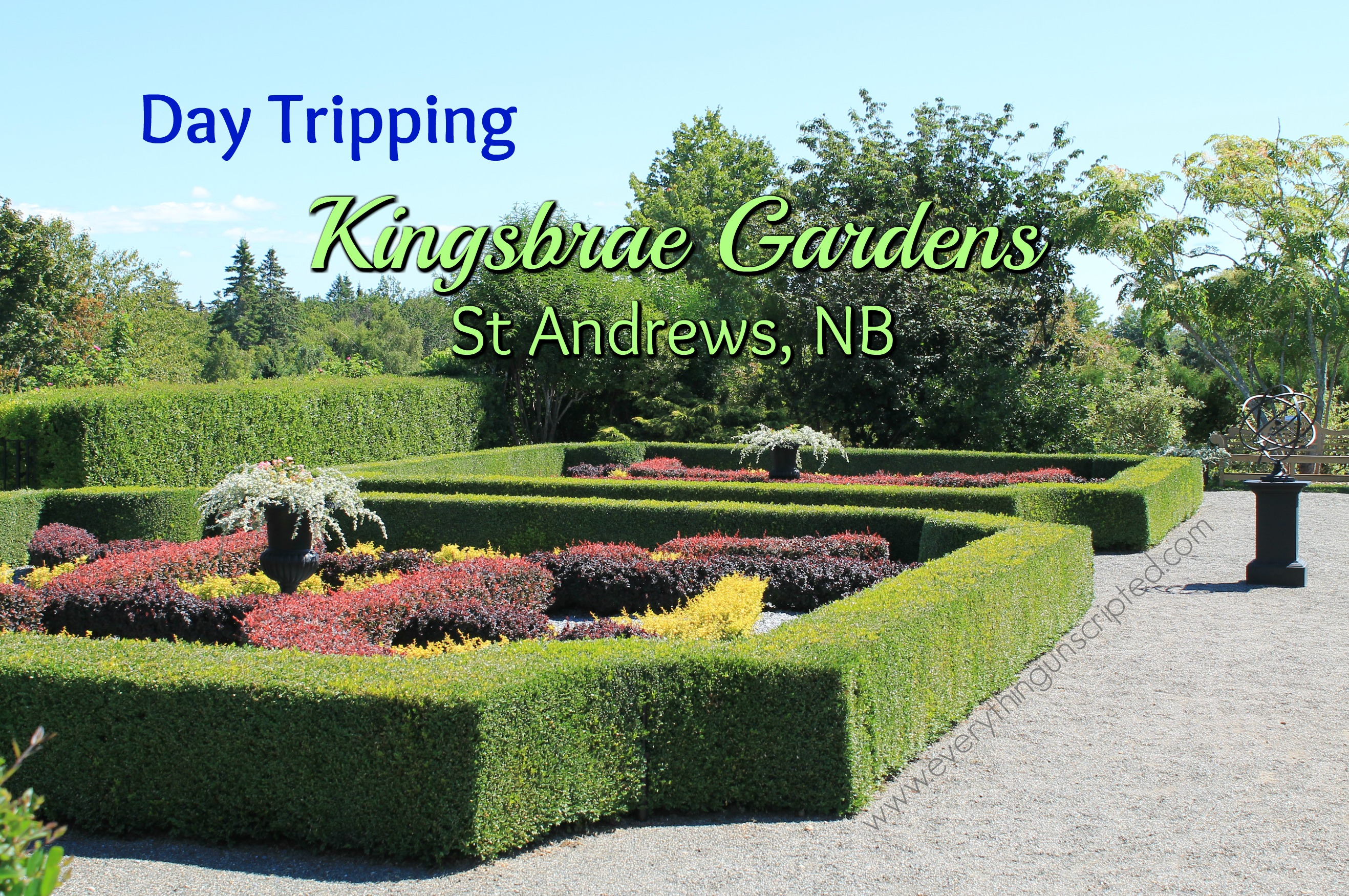 Day Tripping – Kingsbrae Gardens in St Andrews, NB