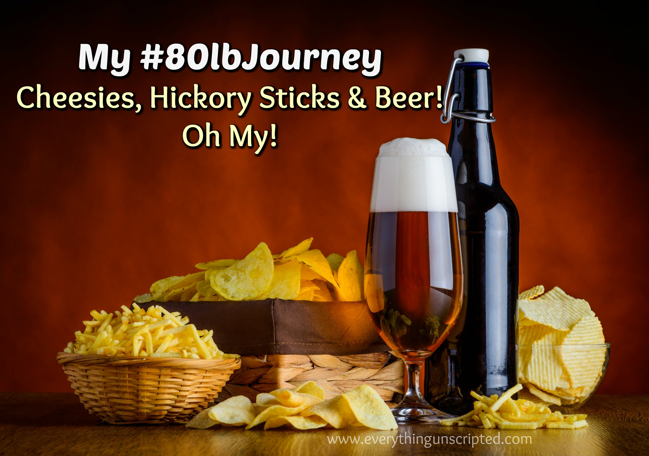 My #80lbJourney – Cheesies, Hickory Sticks and Beer! Oh My!