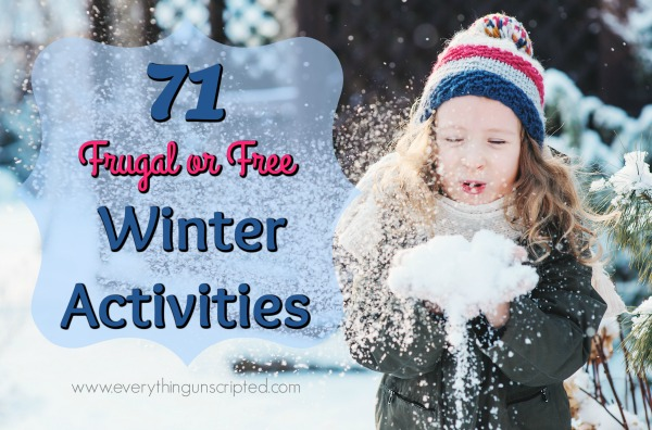 71 Fun Frugal or FREE Winter Activities- Indoors and Out!