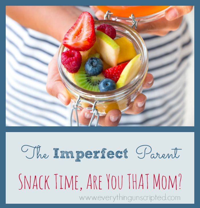 The Imperfect Parent – Snack Time, Are You THAT Mom?