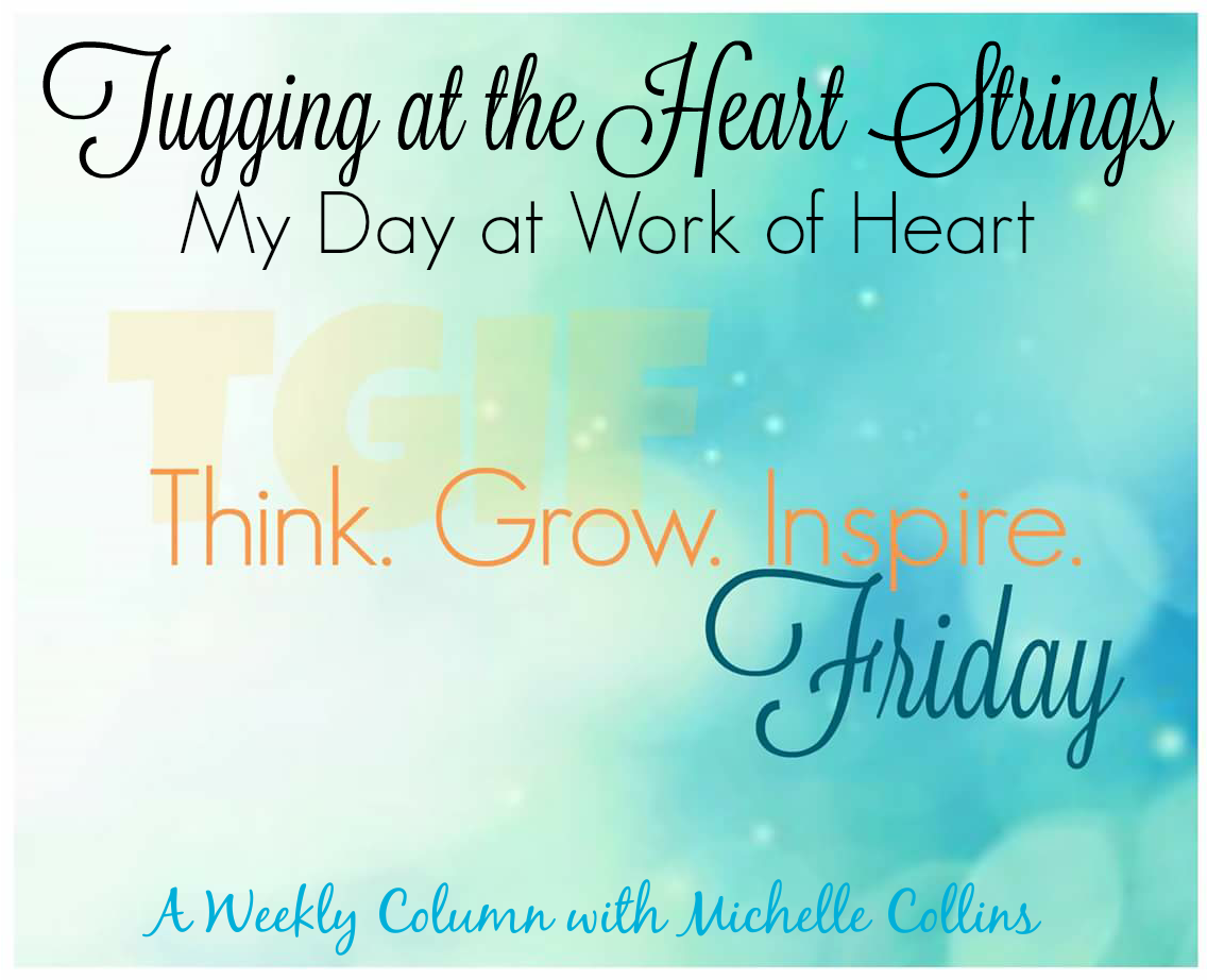 Tugging At The Heart Strings-My Day At Work of Heart