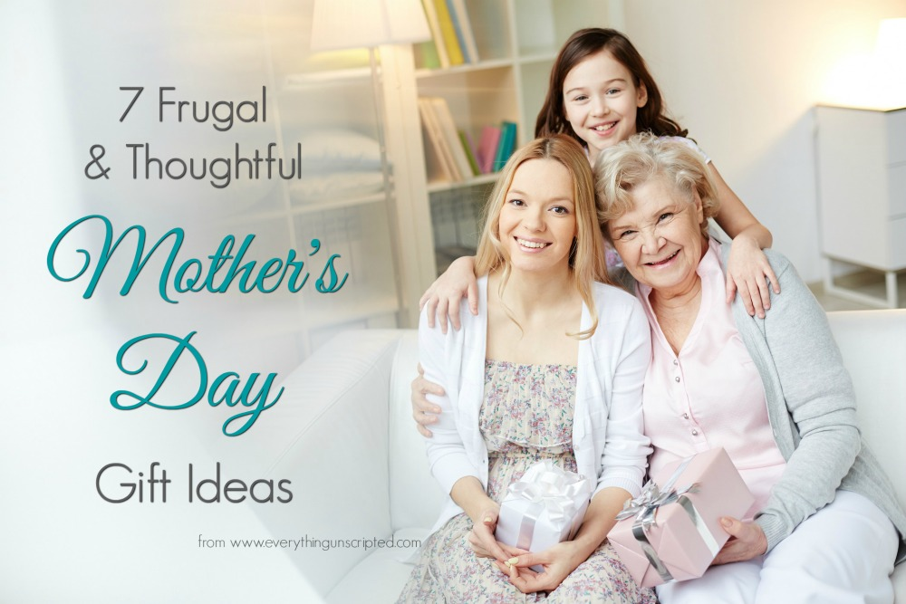 7 Frugal and Thoughtful Mother's Day Gifts