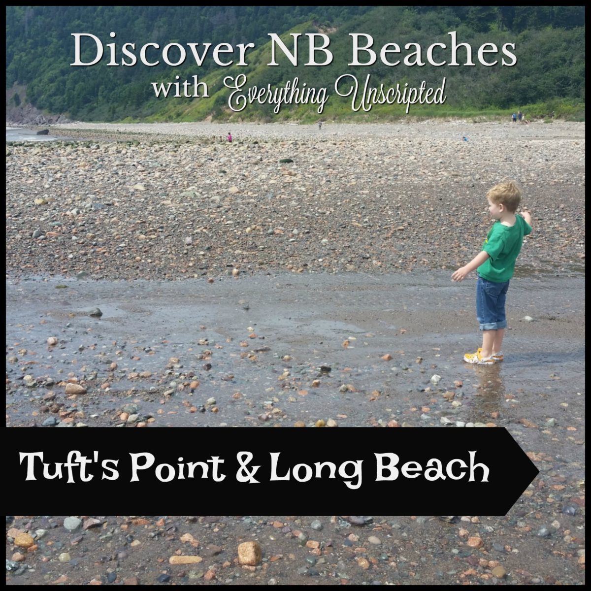 Discover NB Beaches – Tuft's Point & Long Beach