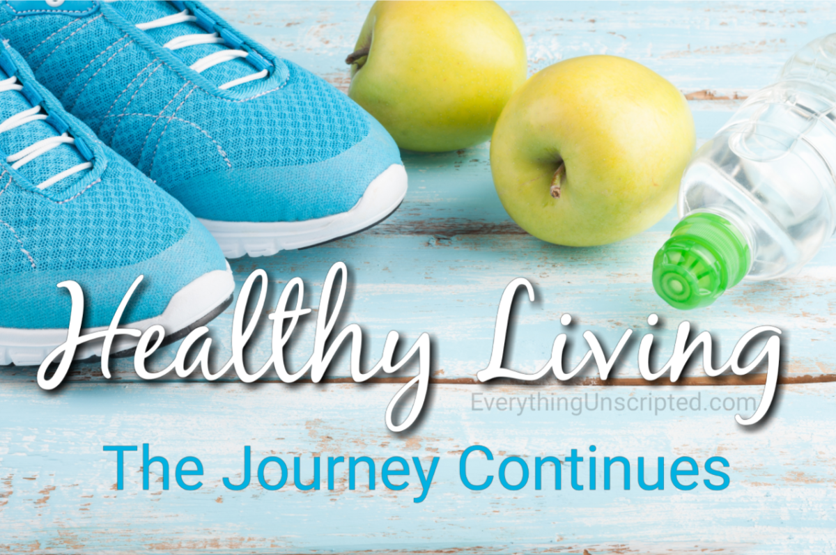 Healthy Living – The Journey Continues
