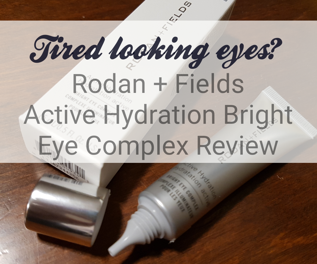 Rodan Fields Active Hydration Bright Eye Complex Review